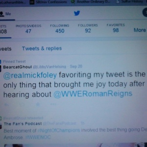 My reaction to Mick Foley favoriting my tweet about him.